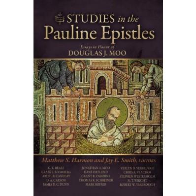 Studies in the Pauline Epistles: Essays in Honor of Douglas J. Moo – Part 1 (Exegeting Paul)