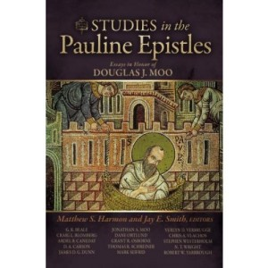 Studies in the Pauline Epistles: Essays in Honor of Douglas J. Moo – Part 2 (Paul's Use of Scripture and the Jesus Tradition)